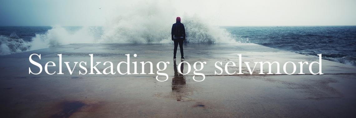 Selvskading og selvmord